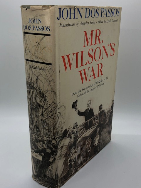 Mr. Wilson's War: From the Assassination of McKinley to the Defeat of the League