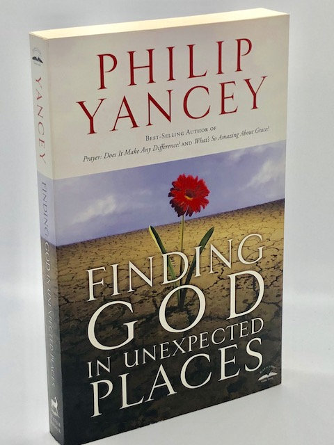 Finding God In Unexpected Places, by Phillip Yancey