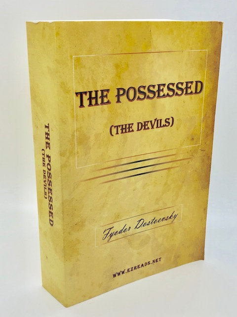 The Possessed (The Devils) by Fydor Dostoevsky