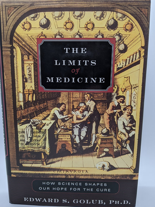 The Limits of Medicine: How Science Shapes Our Hope for the Cure
