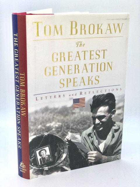 The Greatest Generation Speaks: Letters and Reflections, by Tom Brokaw