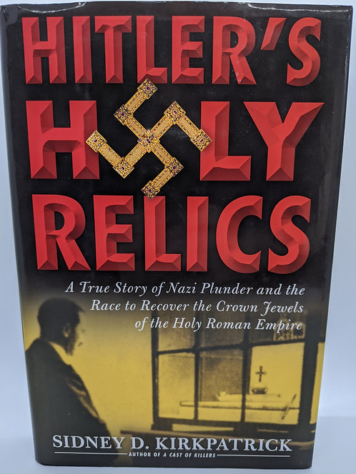 Holy Relics: A True Story of Nazi Plunder