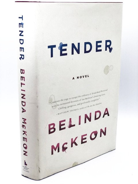Tender: A Novel, by Belinda McKeon