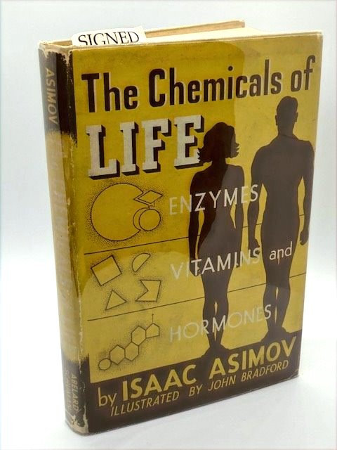 The Chemicals of Life: Enzymes, Vitamins, and Hormones. by Isaac Asimov