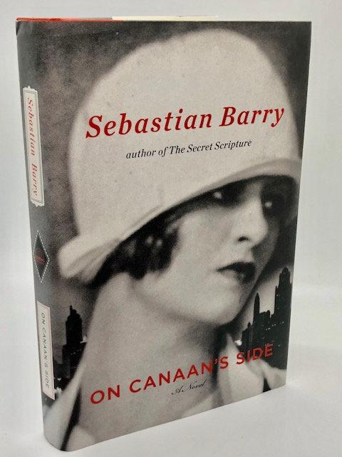 On Canaan's Side: A Novel, by Sebastian Barry