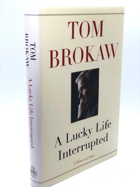 A Lucky Life Interrupted: A Memoir, by Tom Brokaw