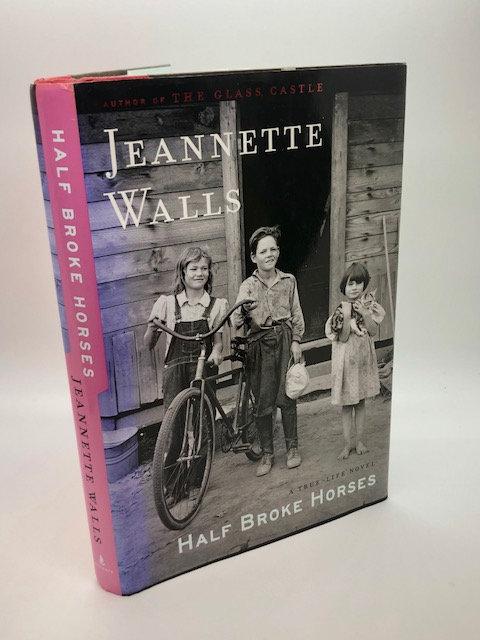 Half Broke Horses: A True Life Novel, by Jeanette Walls