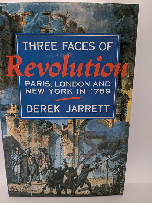 Three Faces of Revolution: Paris, London and New York in 1789
