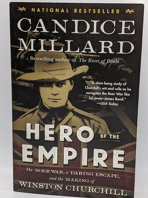 Hero of the Empire: Boer War, a Daring Escape & the Making of Winston Churchill