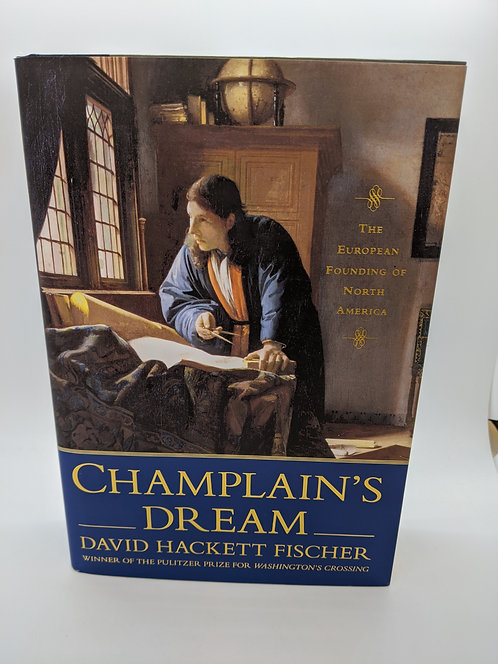 Champlain's Dream:  The European Founding of North America