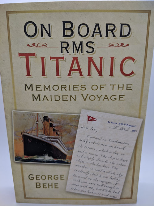 On Board RMS Titanic: Memories of the Maiden Voyage