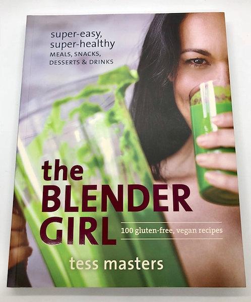 The Blender Girl: 100 Gluten-Free, Vegan Recipes
