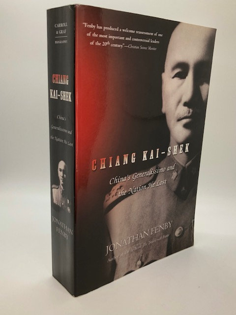 Chiang Kai-Shek: China's Generalissimo and the Nation He Lost
