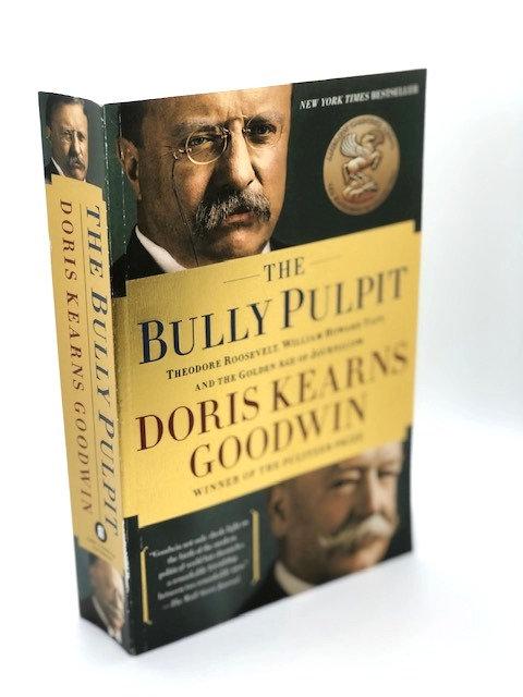 The Bully Pulpit, by Doris Kearns Goodwin
