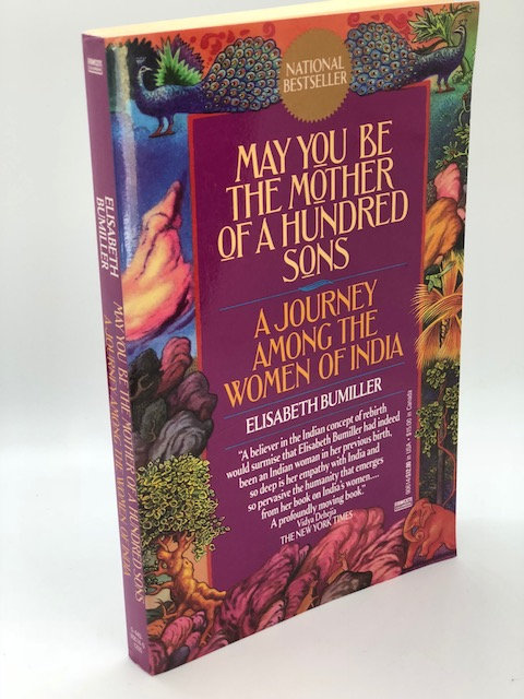 May You Be The Mother of A Hundred Sons: A Journey Among Women of India