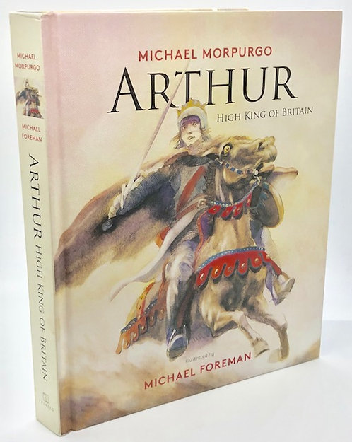 Arthur: High King of Britain, by Michael Morpurgo