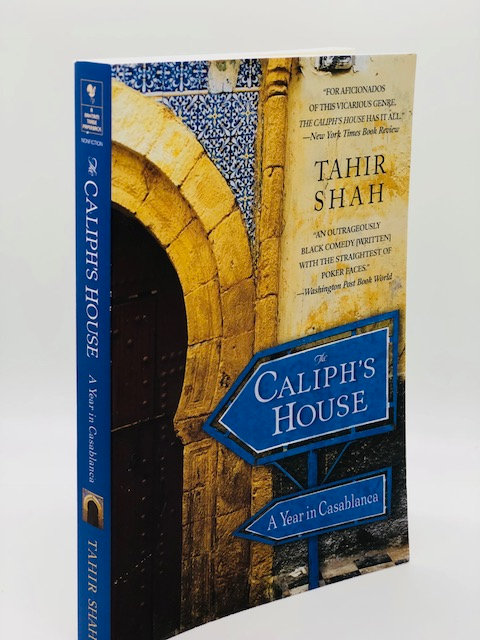 The Caliph's House: A Year In Casablanca, by Tahir Shah