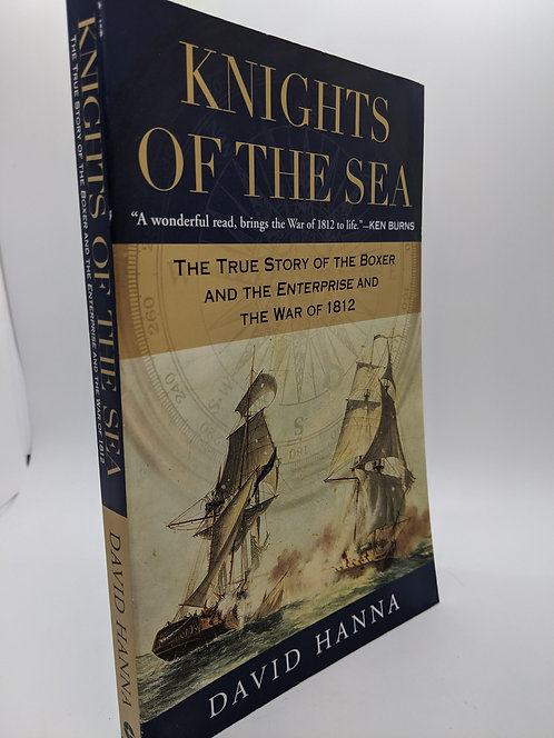 Knights of the Sea: True Story of the Boxer & the Enterprise and the War of 1812