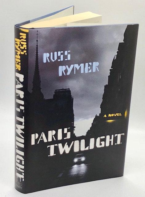 Paris Twilight: A Novel, Russ Rymer