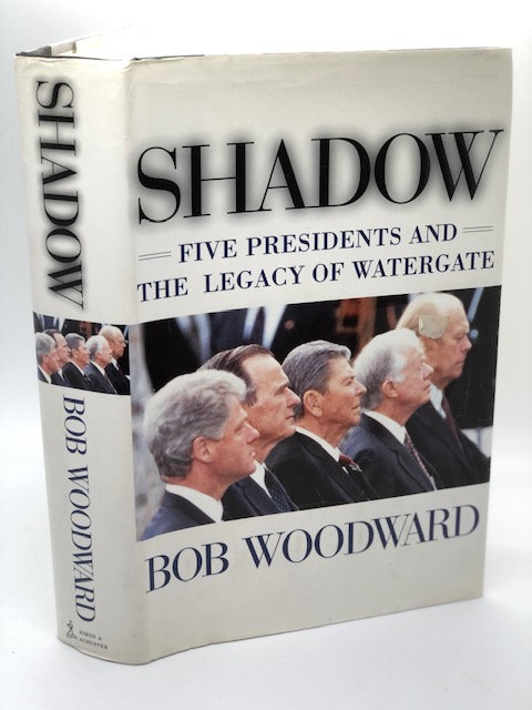 Shadow: Five Presidents and the Legacy of Watergate, by Bob Woodward
