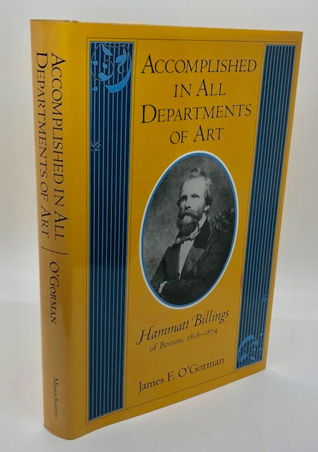 Accomplished In All Departments of Art: Hammatt Billings of Boston 1818-1874