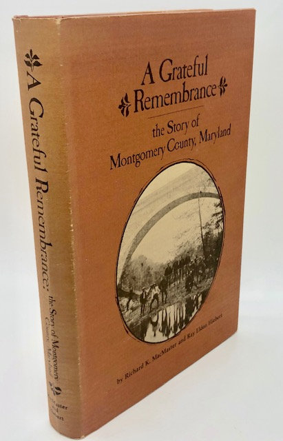 A Grateful Remembrance: The Story of Montgomery County, Maryland
