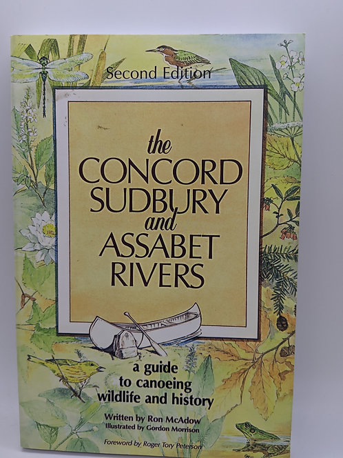 The Concord, Sudbury, & Assabet Rivers: Guide to Conoeing, Wildlife, and History