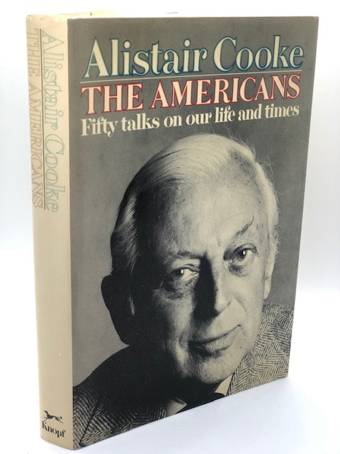 The Americans: Fifty Talks On Our Life and Times, by Alistair Cooke