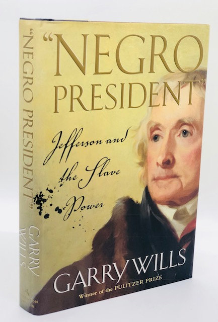"""""""Negro President"""": Jefferson and the Slave Power"""