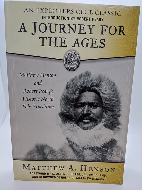 A Journey for the Ages: Matthew Henson &  Peary's Historic North Pole Expedition