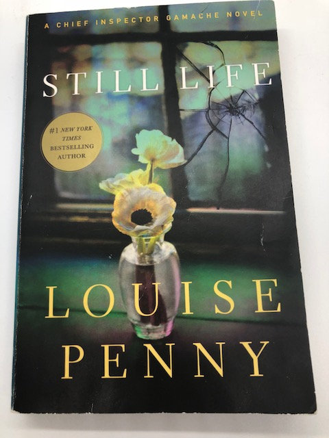 Still Life: A Chief Inspector Gamache Novel, by Louise Penny