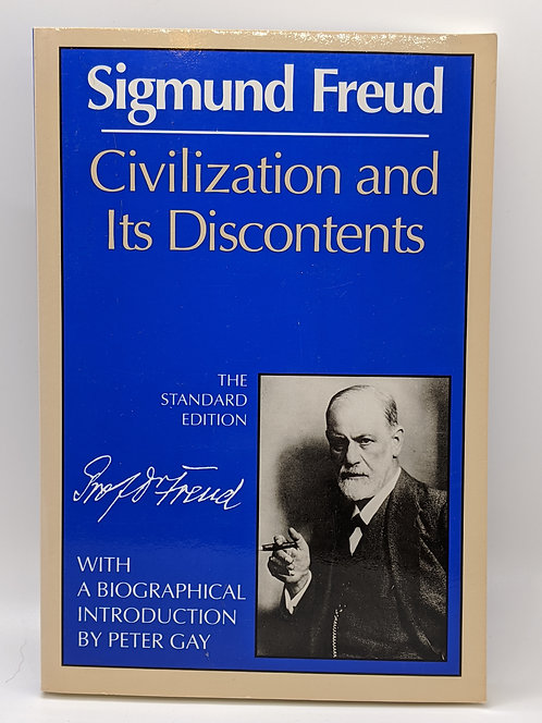 Sigmund Freud: Civilization and its Discontents