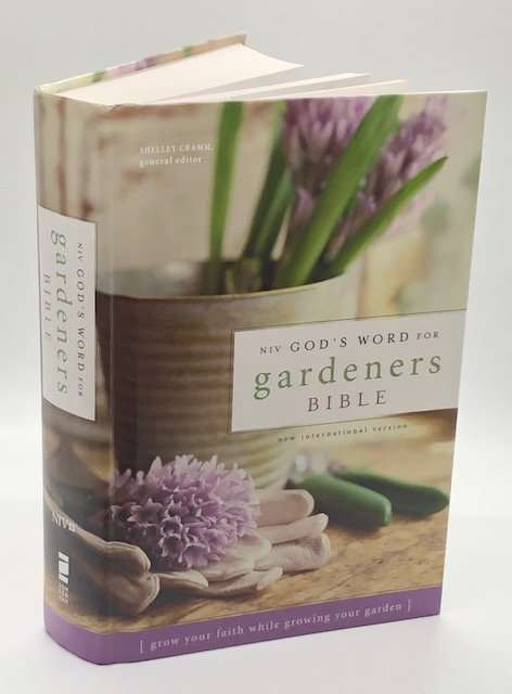 NIV, God's Word for Gardeners:: Grow Your Faith While Growing Your Garden