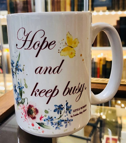"""Hope and Keep Busy"" mug (LITTLE WOMEN)"