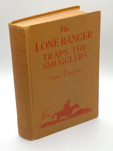 The Lone Ranger: Traps the Smuggler, by Fran Striker