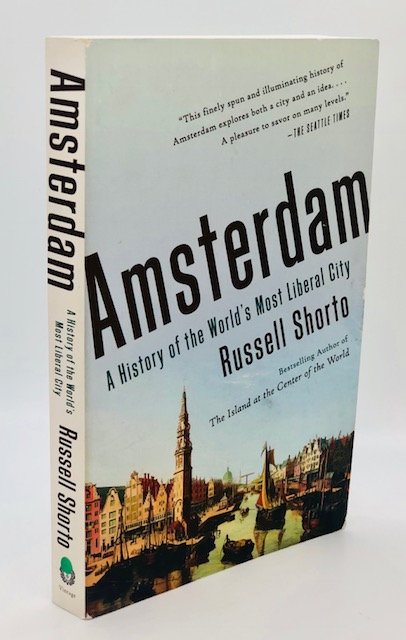 Amsterdam: A History of the World's Most Liberal City, by Russel Shorto