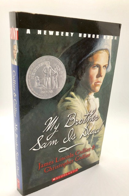 My Brother Sam Is Dead, by James and Christopher Collier