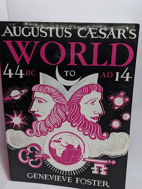 Augusts Caesar's World: A story of ideas and events from 44 BC to AD 14