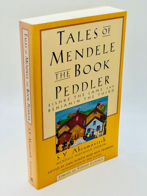 Tales of Mendele The Book Peddler: Fishke The Lame And Benjamin The Third