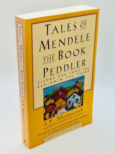 Tales of Mendele The Book Peddler: Fishke The Lame And Benjamin The Third