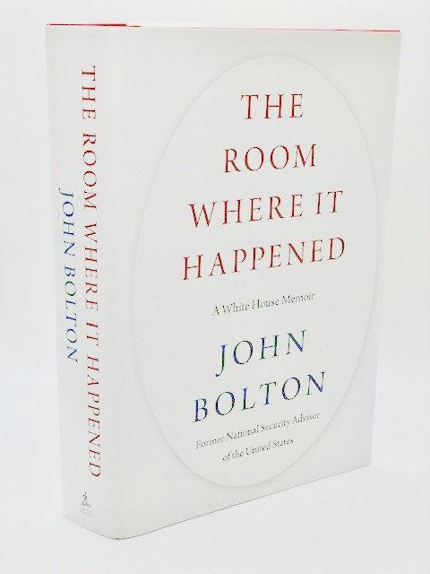 The Room Where It Happened: A White House Memoir,  by John Bolton