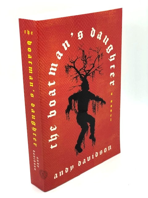 The Boatman's Daughter (A Novel) by Andy Davidson
