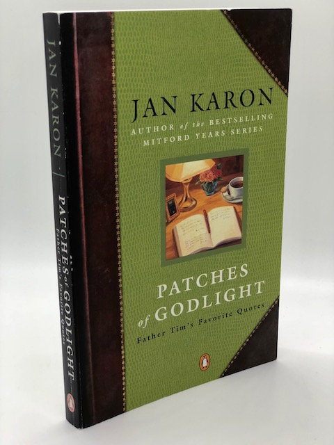Patches of Godlight: Father Tim's Favorite Quotes, by Jan Karon