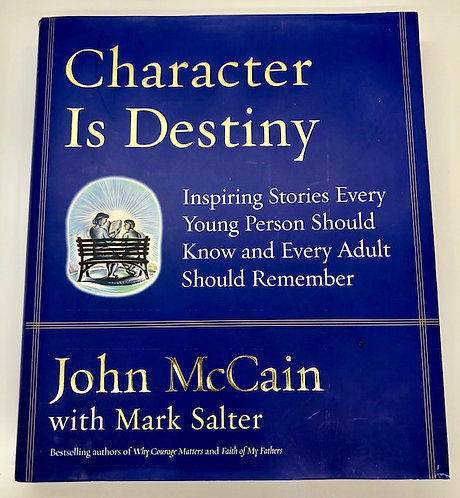 Character Is Destiny, by John McCain with Mark Salter