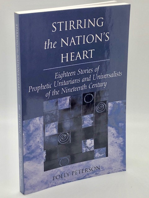 Stirring The Nation's Heart, by Polly Peterson