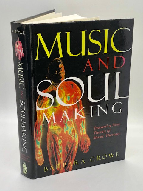 Music And Soul Making: Toward A New Theory of Music Therapy