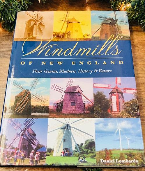 Windmills of New England: Their Genius, Madness, History & Future