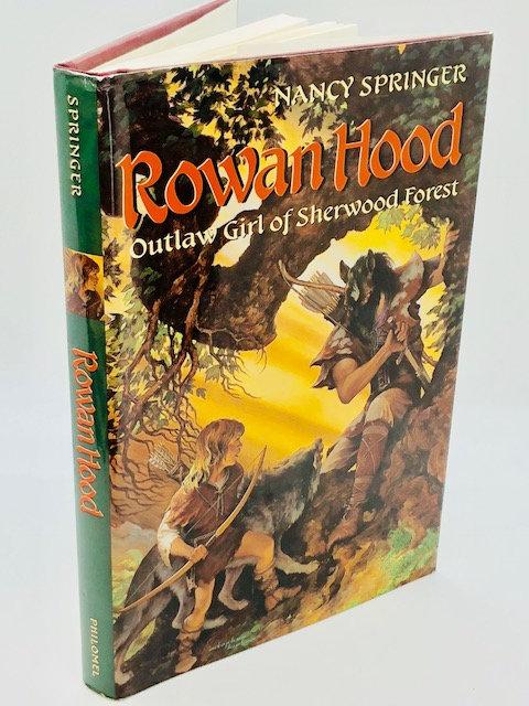 Rowan Hood: Outlaw Girl of Sherwood Forest, by Nancy Springer