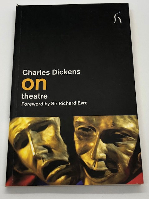 Charles Dickens: On Theater