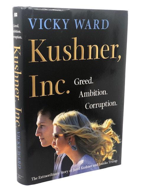 Kushner, Inc.: Greed, Ambition, Corruption, by Vicky Ward
